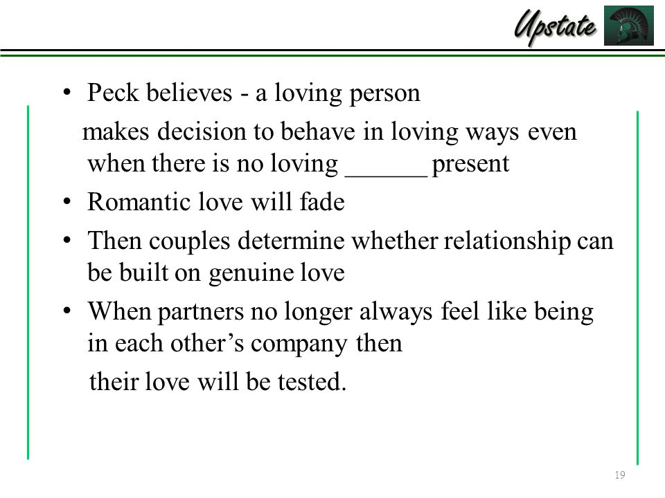 Upstate Peck believes - a loving person