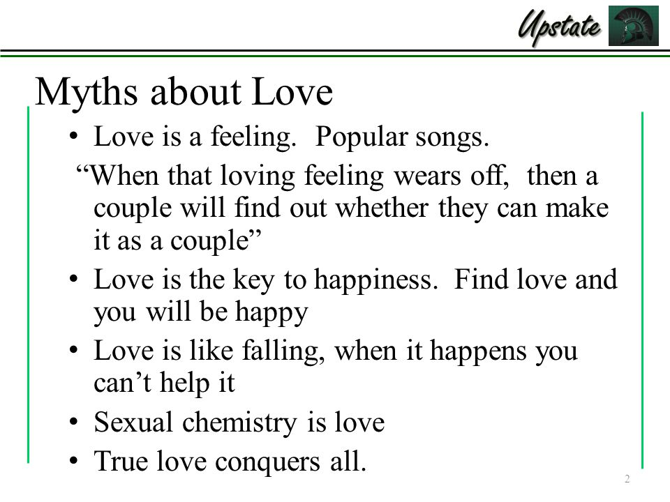 Upstate Myths about Love Love is a feeling. Popular songs.