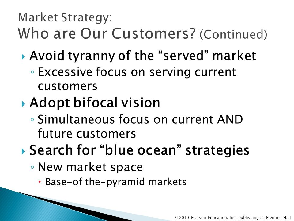 Market Strategy: Who are Our Customers (Continued)