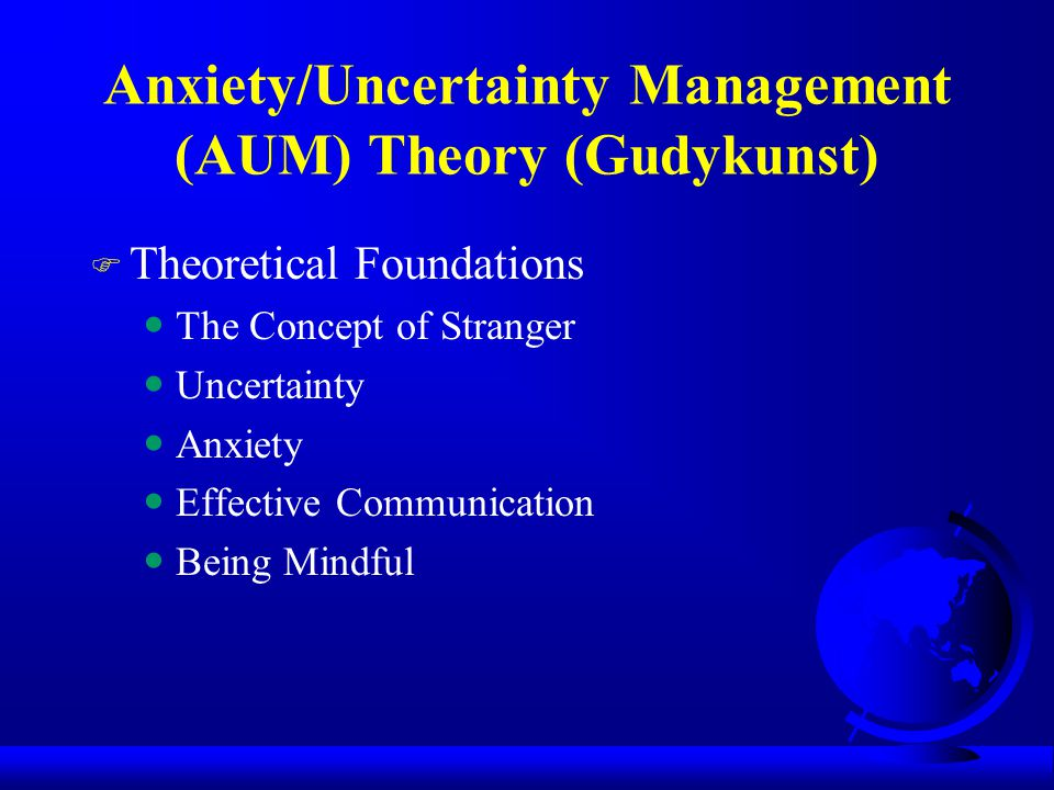 Anxiety/Uncertainty Management (AUM) Theory (Gudykunst)