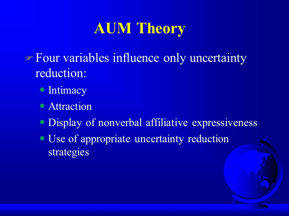 AUM Theory Four variables influence only uncertainty reduction: