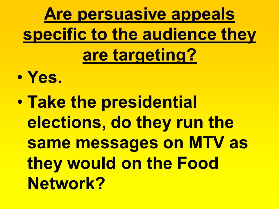 Are persuasive appeals specific to the audience they are targeting