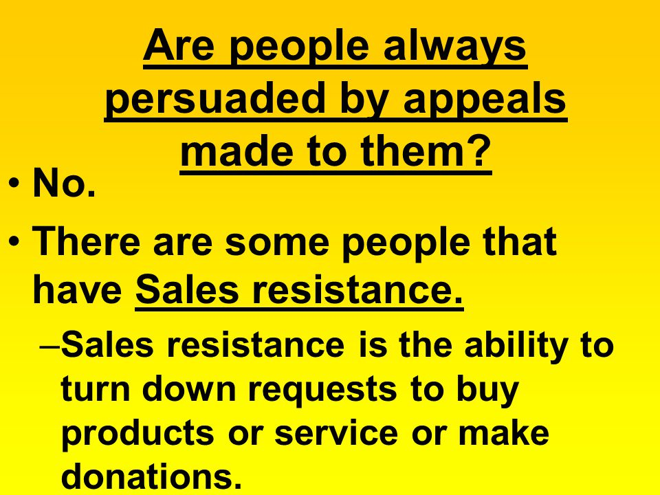 Are people always persuaded by appeals made to them