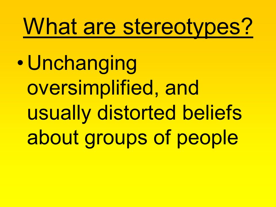 What are stereotypes.