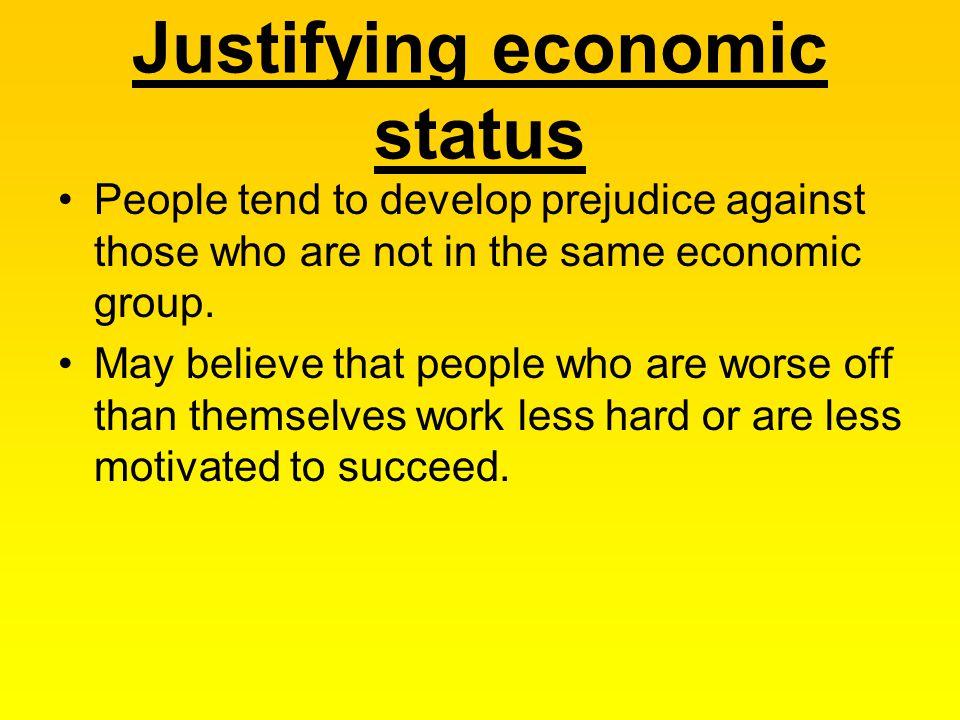 Justifying economic status