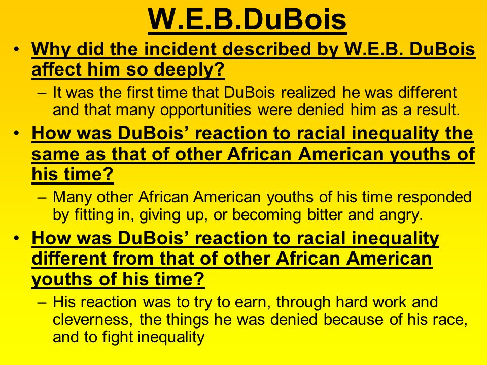 W.E.B.DuBois Why did the incident described by W.E.B. DuBois affect him so deeply