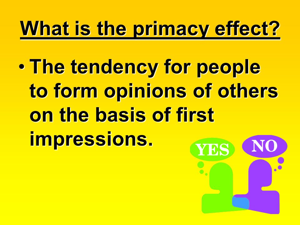 What is the primacy effect