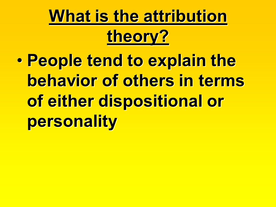 What is the attribution theory