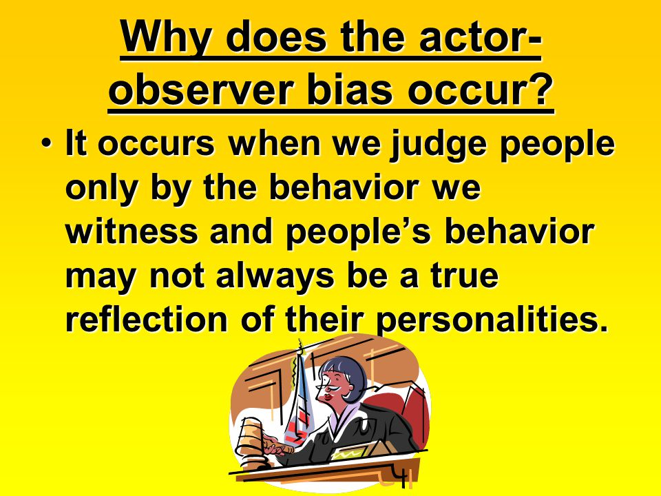 Why does the actor-observer bias occur