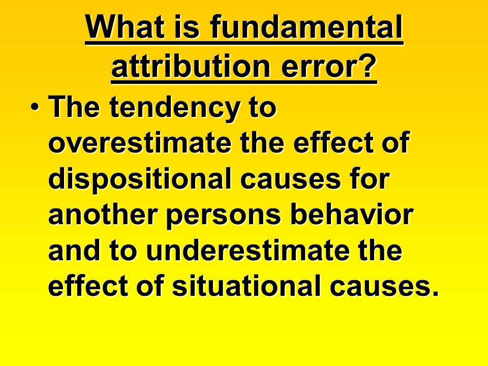 What is fundamental attribution error