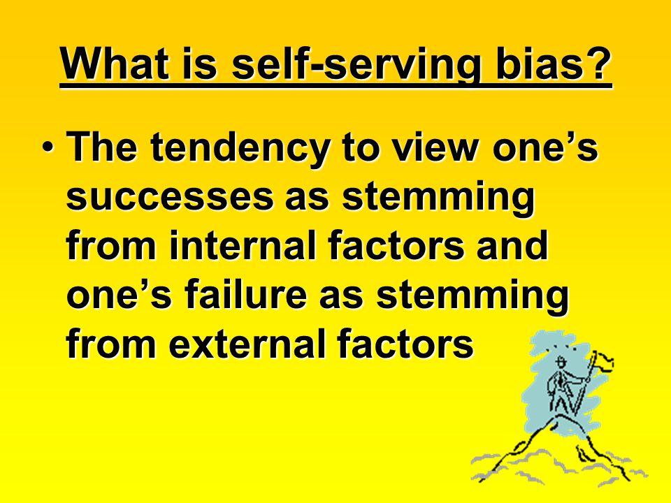 What is self-serving bias