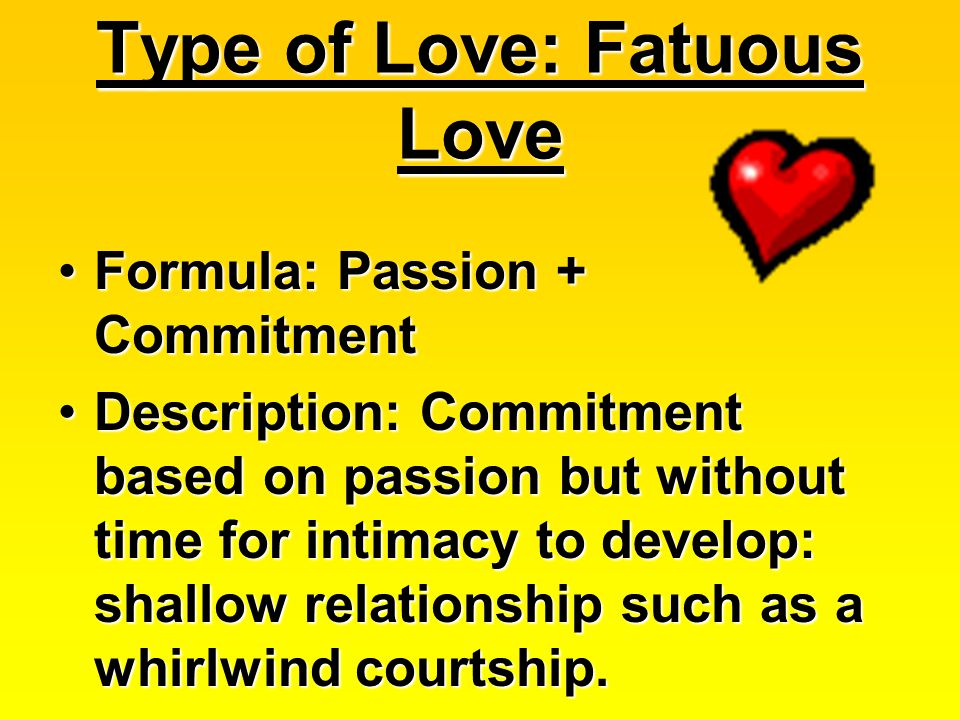 Type of Love: Fatuous Love
