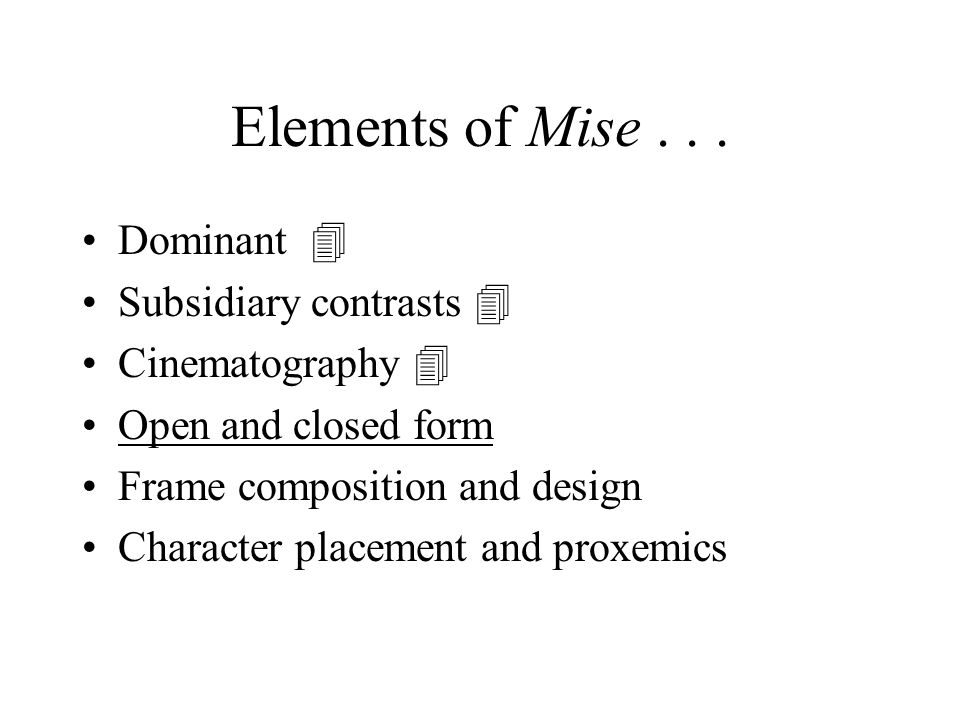 Elements of Mise . . . Dominant  Subsidiary contrasts 