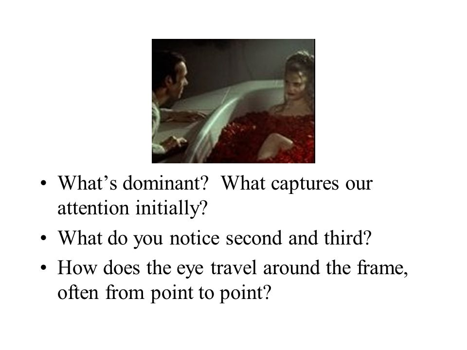 What's dominant What captures our attention initially