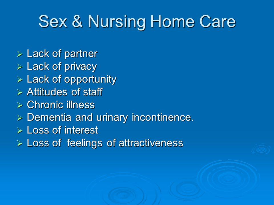 Sex & Nursing Home Care Lack of partner Lack of privacy