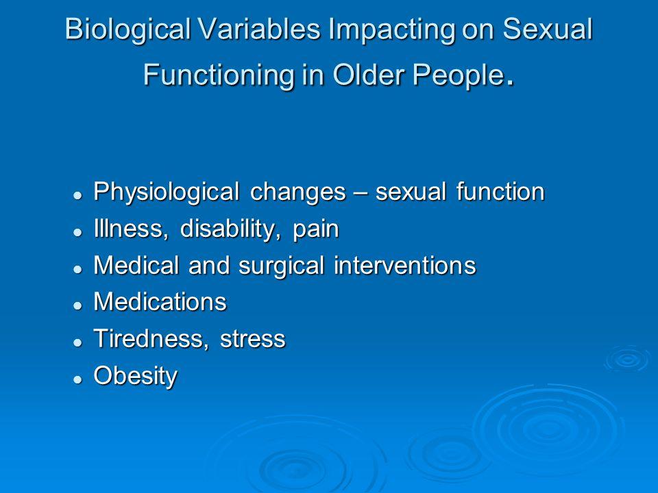 Biological Variables Impacting on Sexual Functioning in Older People.