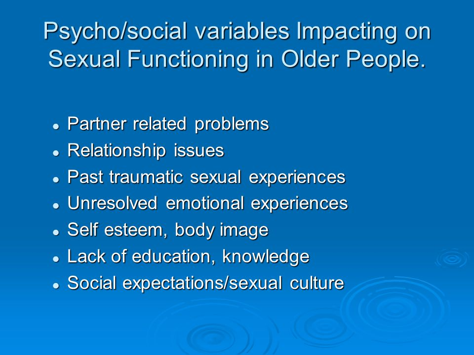Psycho/social variables Impacting on Sexual Functioning in Older People.
