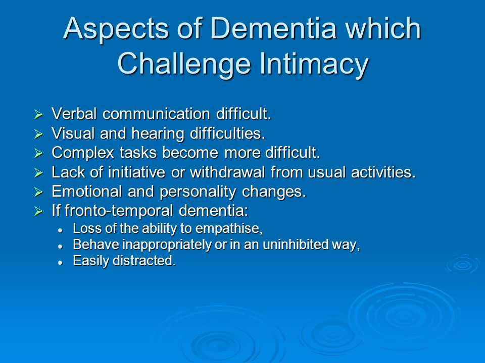 Aspects of Dementia which Challenge Intimacy