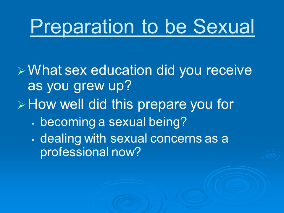 Preparation to be Sexual