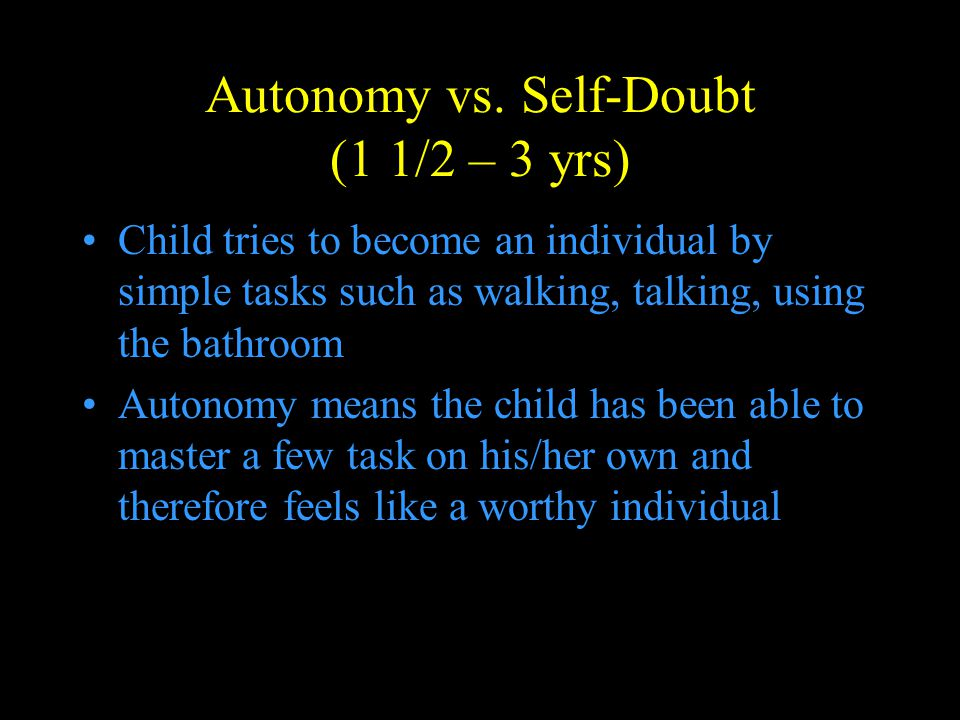 Autonomy vs. Self-Doubt (1 1/2 – 3 yrs)