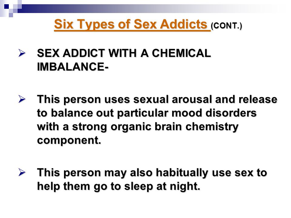 Six Types of Sex Addicts (CONT.)