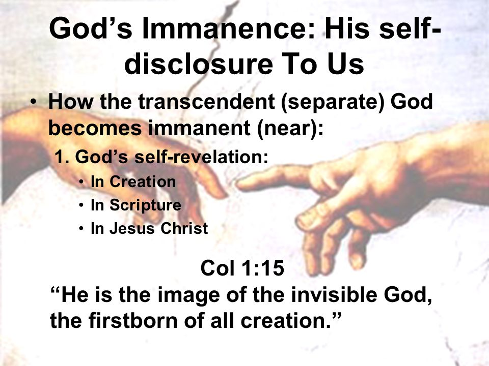 God's Immanence: His self- disclosure To Us