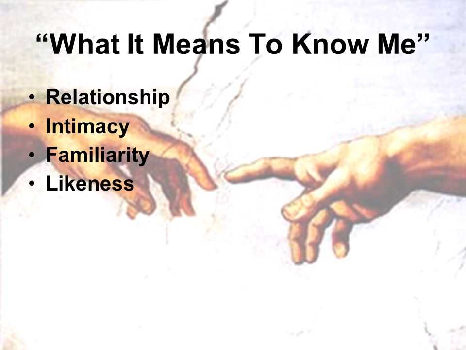 What It Means To Know Me