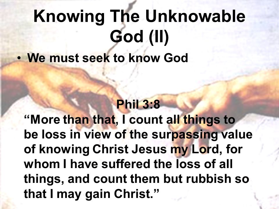 Knowing The Unknowable God (II)