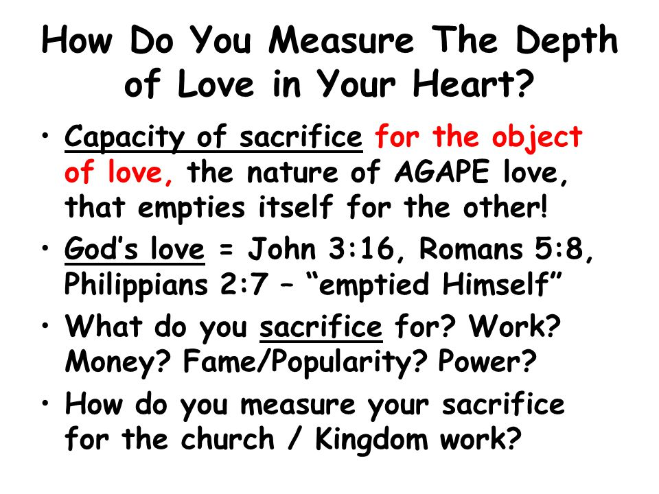 How Do You Measure The Depth of Love in Your Heart