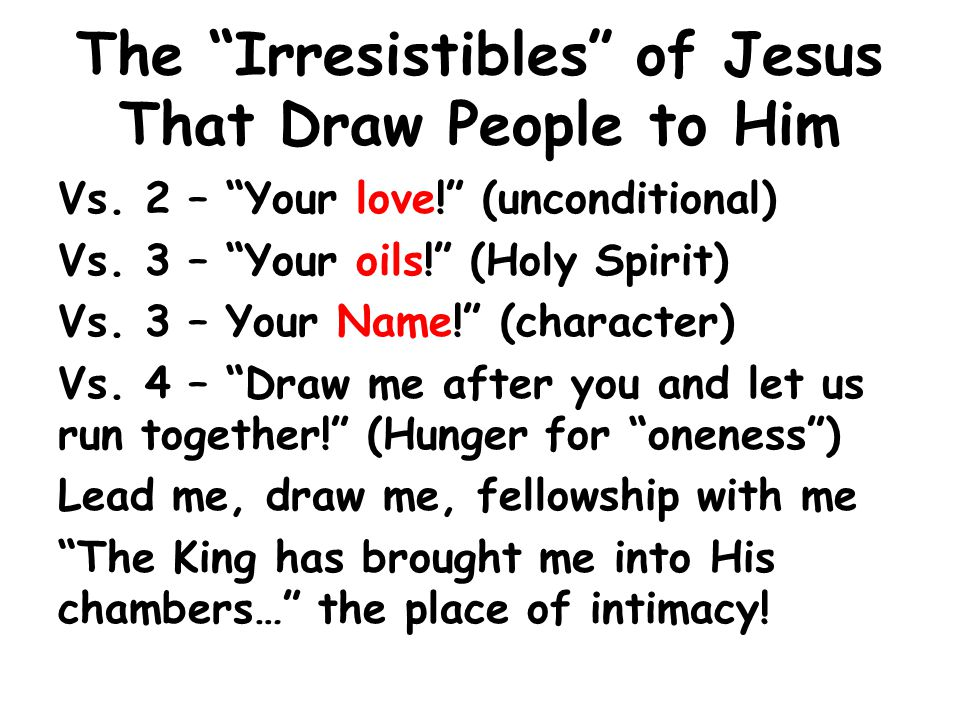 The Irresistibles of Jesus That Draw People to Him