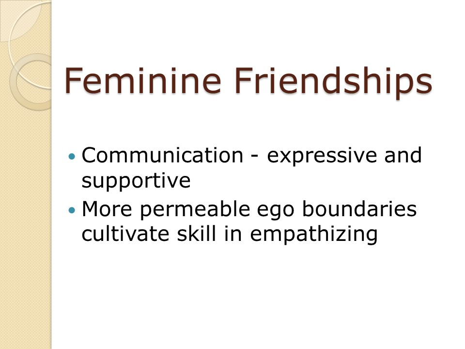 Feminine Friendships Communication - expressive and supportive
