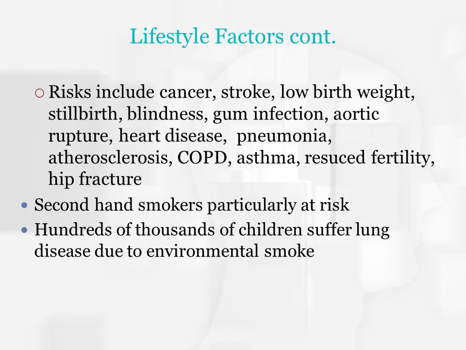 Lifestyle Factors cont.