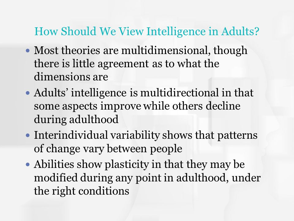 How Should We View Intelligence in Adults