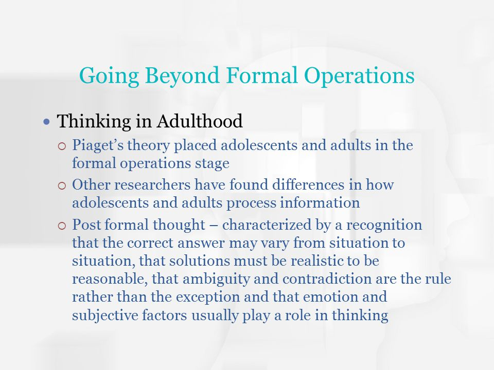 Going Beyond Formal Operations