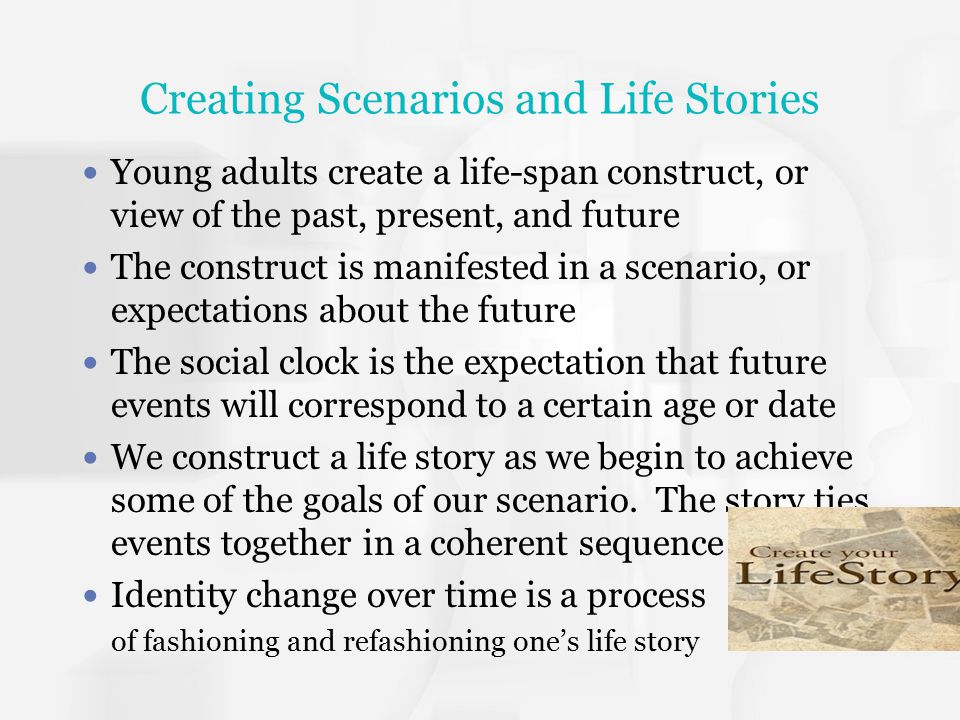 Creating Scenarios and Life Stories
