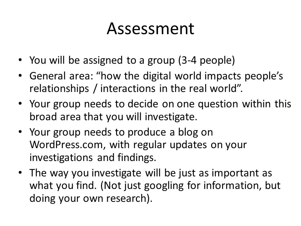 Assessment You will be assigned to a group (3-4 people)