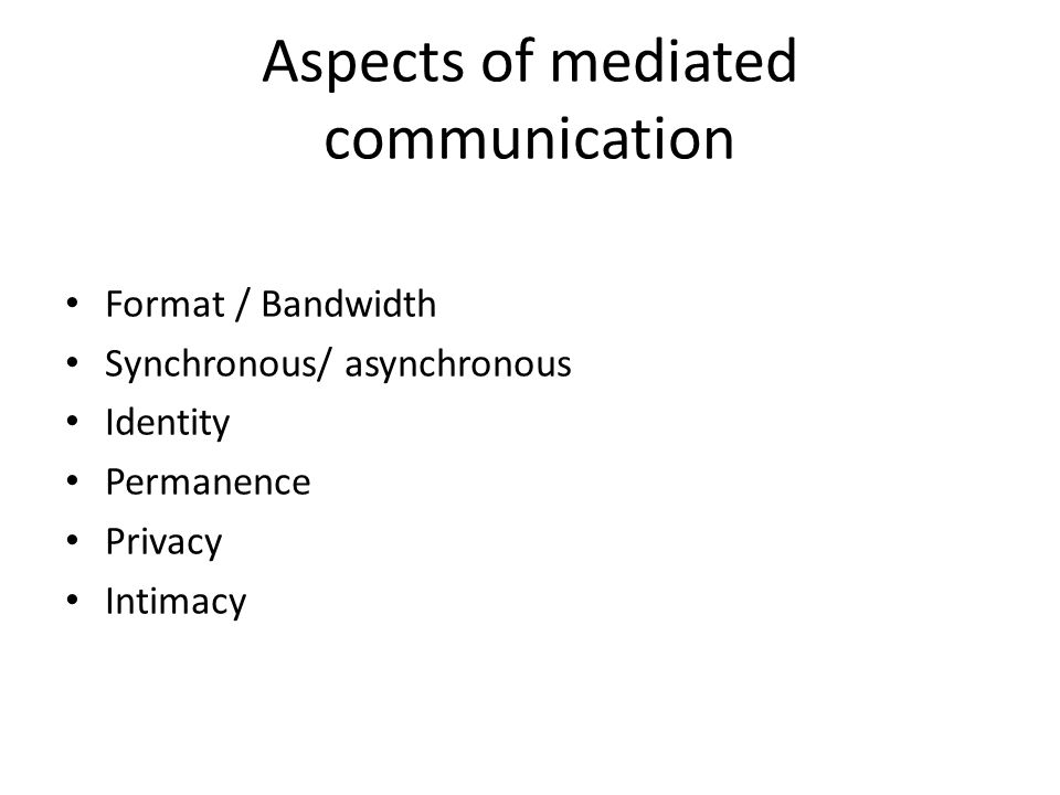 Aspects of mediated communication