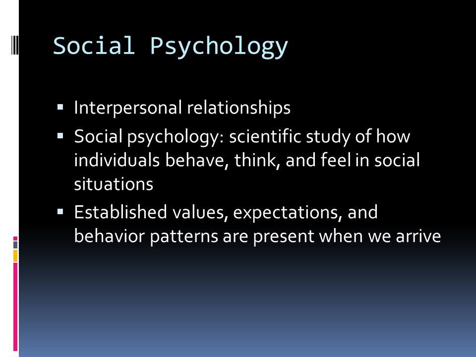 Social Psychology Interpersonal relationships