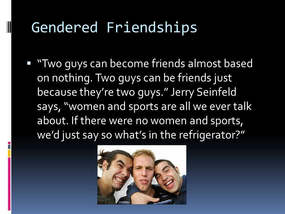 Gendered Friendships