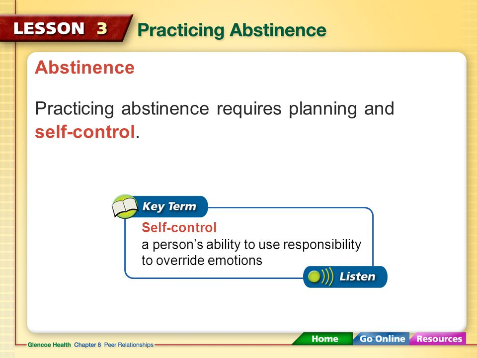 Practicing abstinence requires planning and self-control.