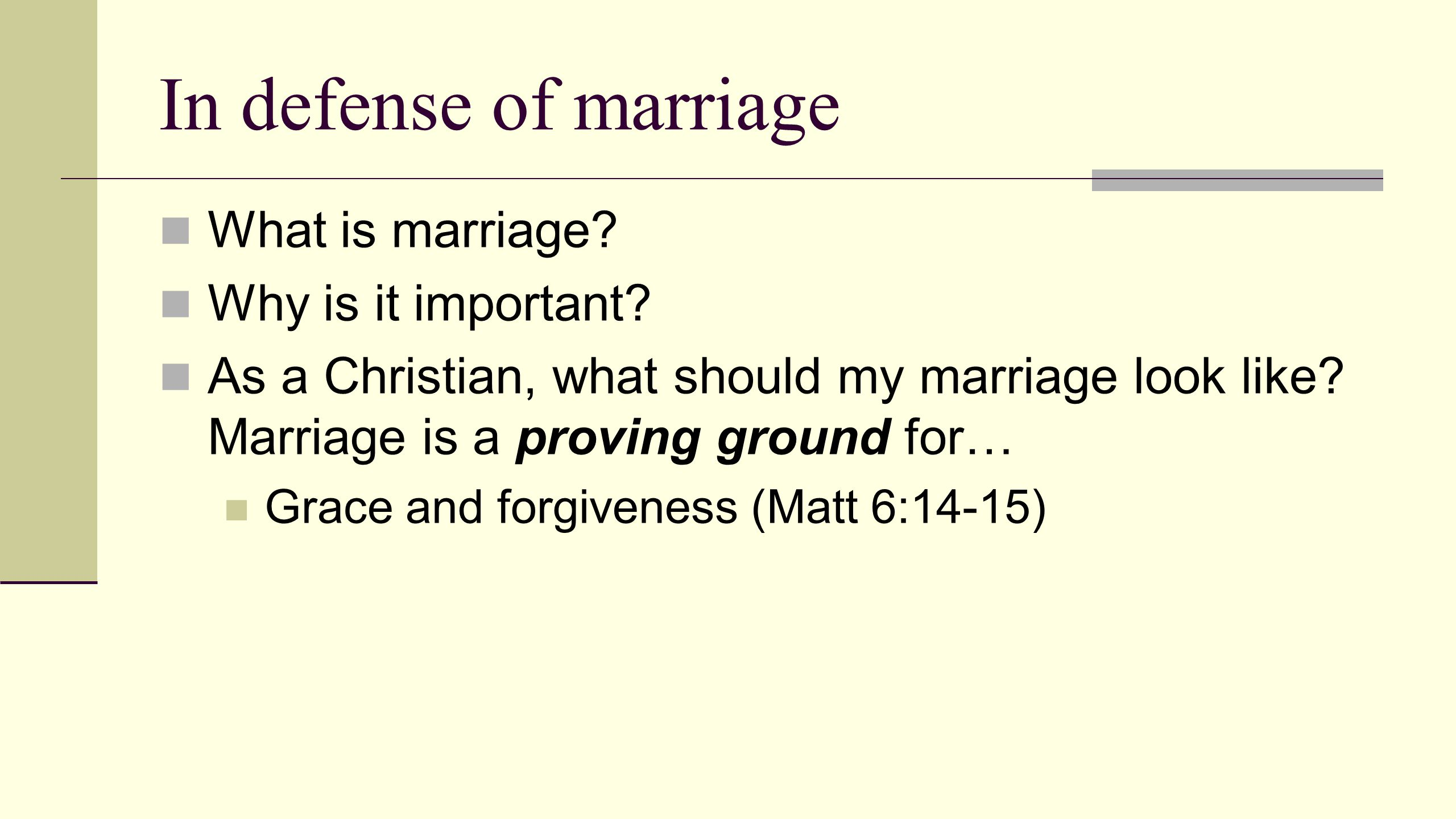 In defense of marriage What is marriage Why is it important