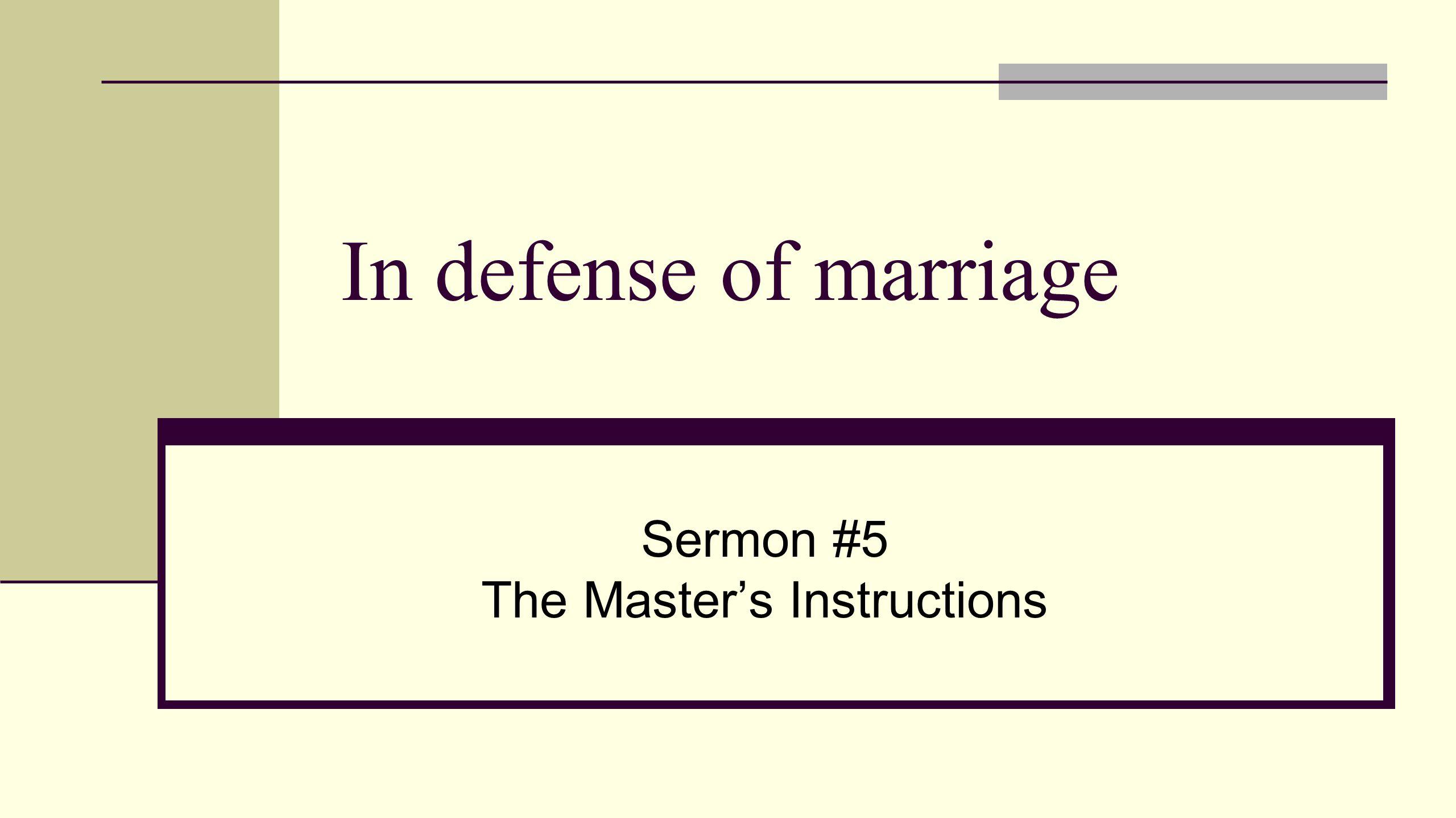 Sermon #5 The Master's Instructions