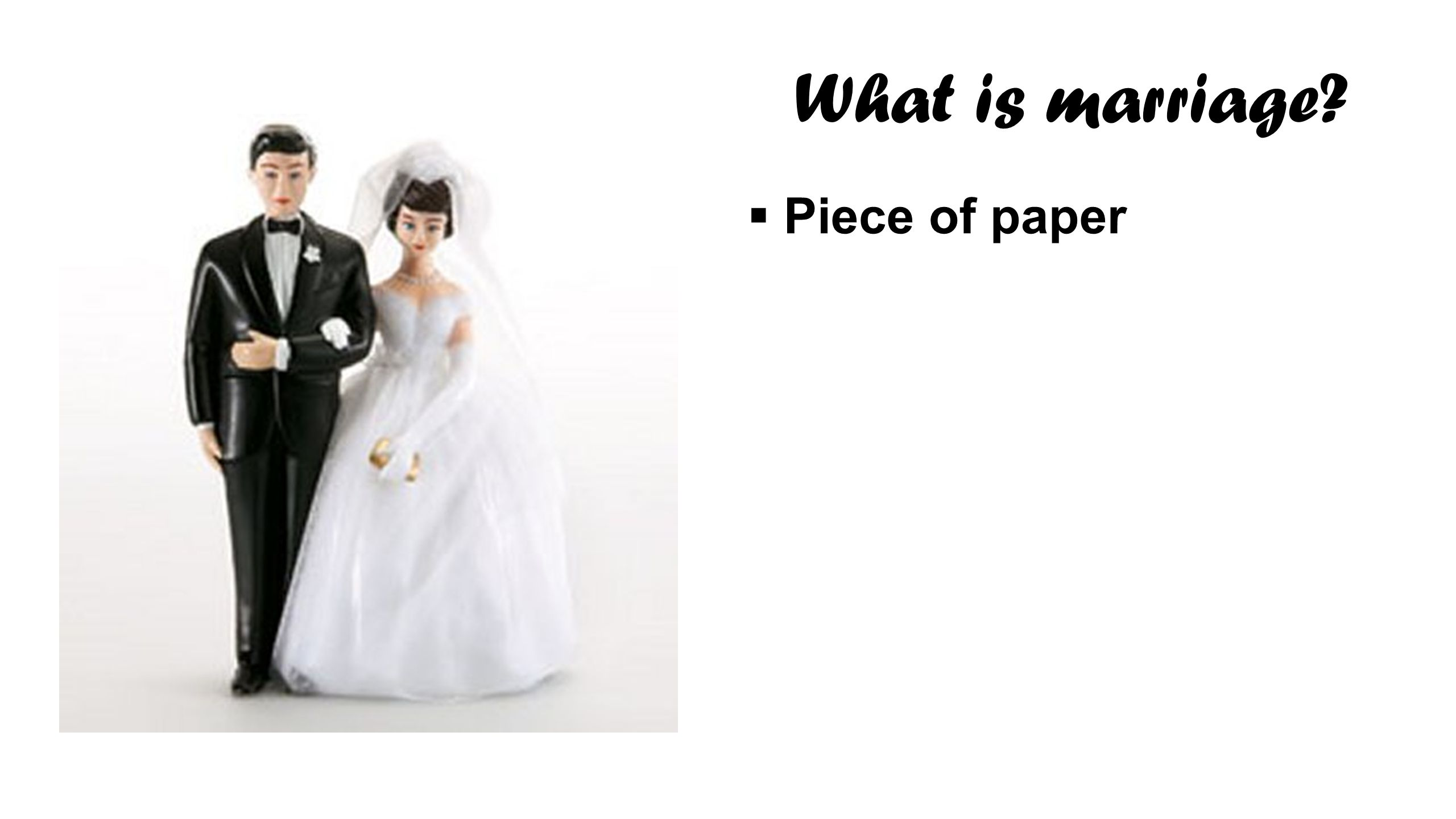 What is marriage Piece of paper