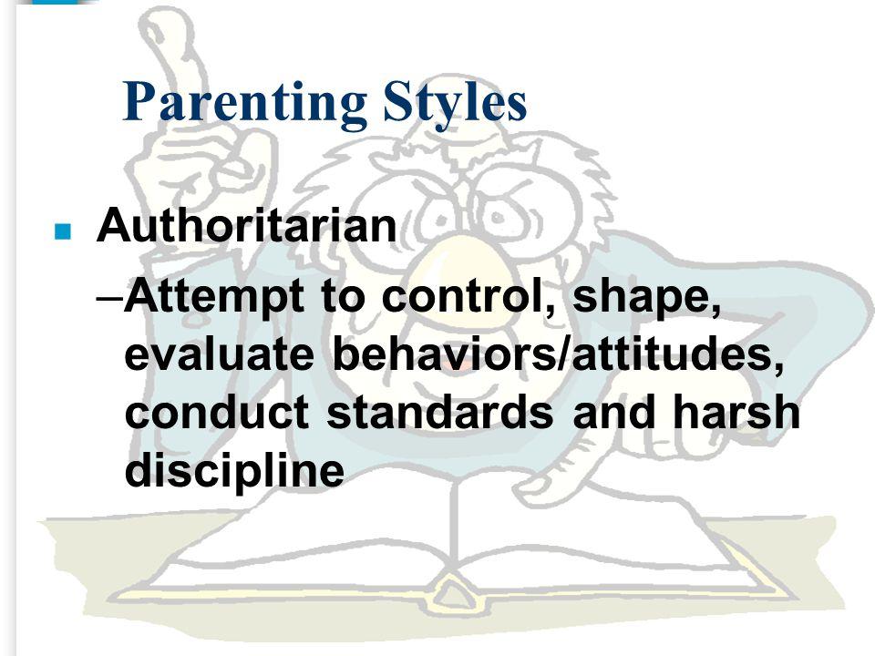 Parenting Styles Authoritarian.