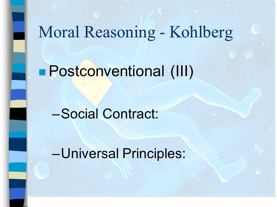 Moral Reasoning - Kohlberg