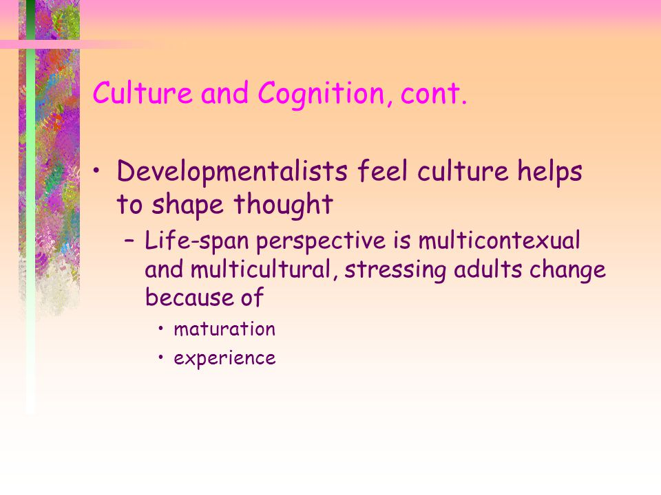 Culture and Cognition, cont.
