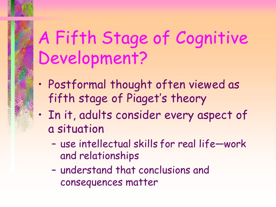 A Fifth Stage of Cognitive Development