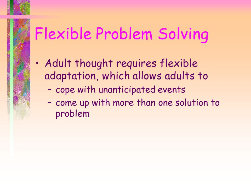 Flexible Problem Solving