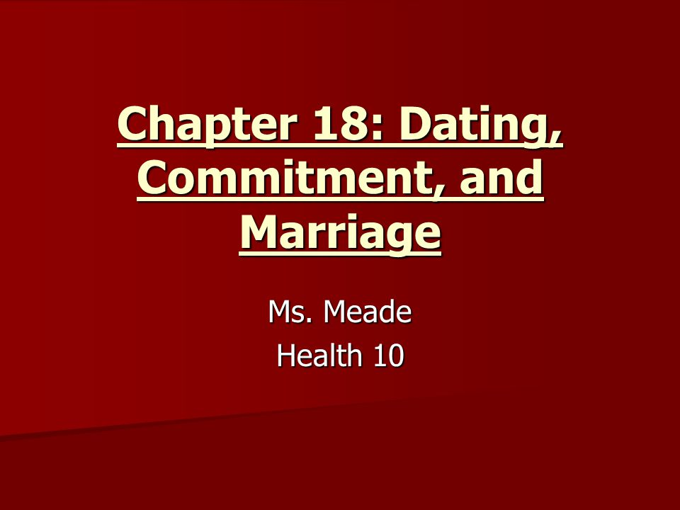 Chapter 18: Dating, Commitment, and Marriage