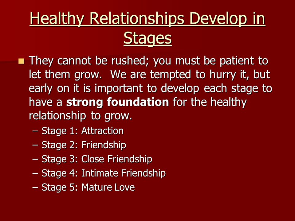 Healthy Relationships Develop in Stages